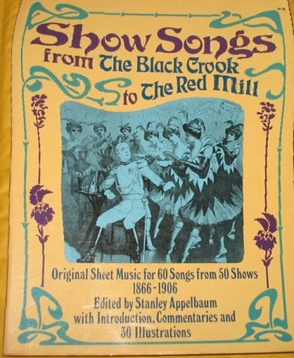 Image for Show Songs from the Black Crook to the Red Mill :  Original Sheet Music for Sixty Songs from 50 Shows 1866-1906