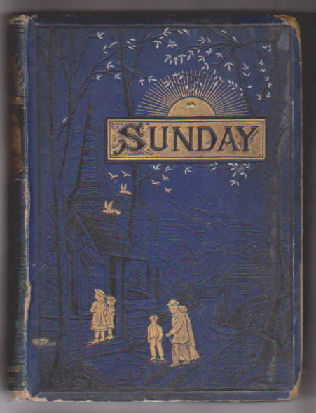 Image for Sunday, 1881 :  Pictures and Pages for Young and Old, with Upwards of Two Hundred Illustrations by Eminent Artists