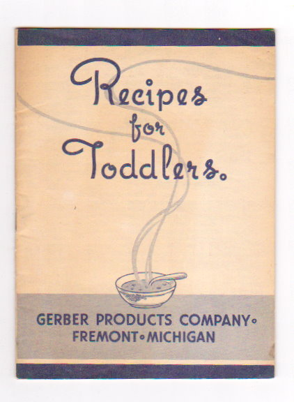 Image for Recipes for Toddlers :  From Gerber Products Company, Fremont, Michigan