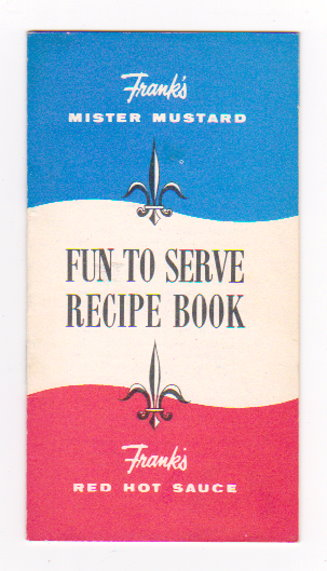 Image for Frank's Mister Mustard, Frank's Red Hot Sauce :  Fun to Serve Recipe Book