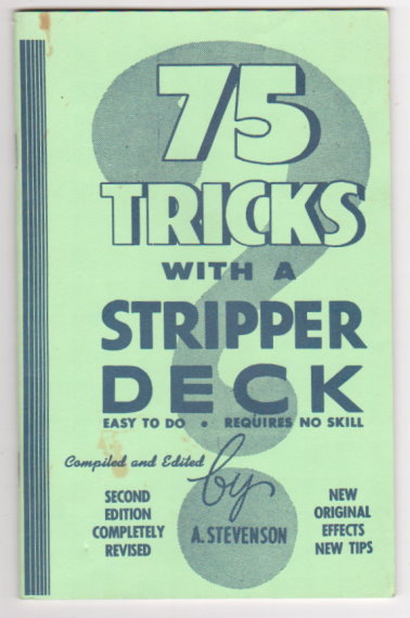 Image for 75 Tricks with a Stripper Deck :  Easy to Do, Requires No Skill, 2nd Edition, Completely Revised, New Original Effects, New Tips