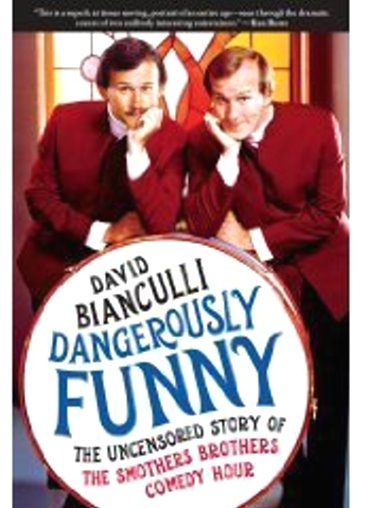 Image for Dangerously Funny :  The Uncensored Story of the Smothers Brothers Comedy Hour