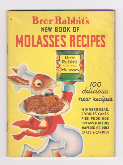 Image for Brer Rabbit's New Book of Molasses Recipes :  100 Delicious New Recipes, Gingerbread, Cookies, Cake, Pies, Puddlings, Breads, Muffins, Waffles, Griddle Cakes and Candies