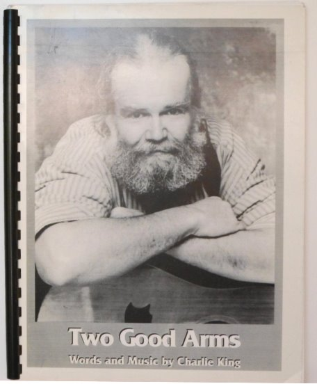 Image for Two Good Arms :  51 Songs with Words and Music by Charlie King