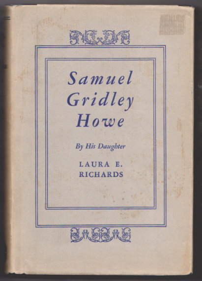 Image for Samuel Gridley Howe :  By his Daughter Laura E. Richards