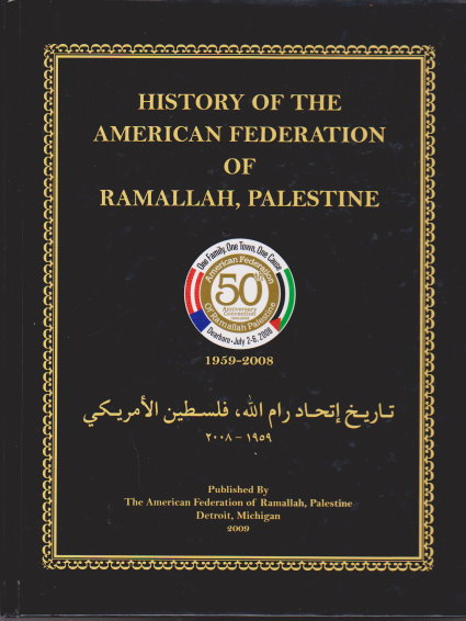 Image for History of the American Federation of Ramallah, Palestine, 1959-2008 : 50th Anniversary Convention, Dearborn, Michigan, July 2-6, 2008