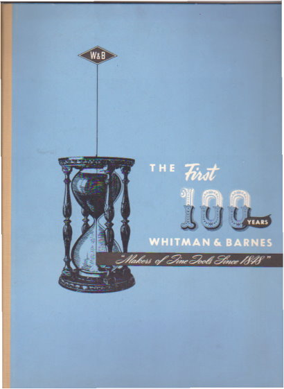 Image for First Hundred Years, the :  The Story of Whitman and Barnes, Makers of Fine Tools Since 1848