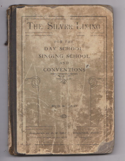 Image for Silver Lining, the :  For the Day School, Singing School, and Conventions