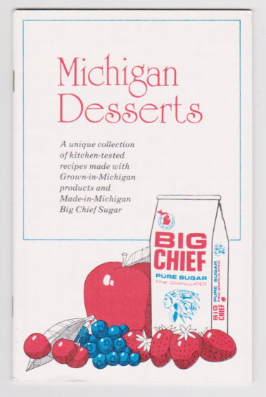 Image for Michigan Desserts :  A Unique Collection of Kitchen Tested Recipes Made with Big Chief Sugar