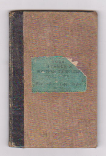 Image for Steele's Western Guide Book and Emigrant's Directory :  Containing Different Routes through the States of New York, Ohio, Indiana, Illinois, Michigan, Wisconsin Territory, Etc, with Descriptions of the Climate, Soil, Productions, Prospects, Etc