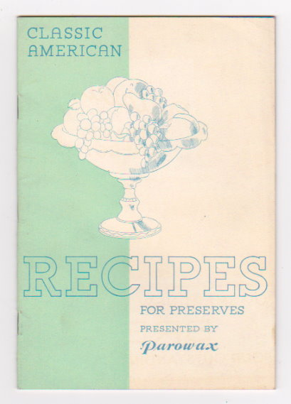 Image for Classic American Recipes for Preserves :  For Jellies, Jams, Preserves, Canned Fruits and Pickles Presented by Parowax