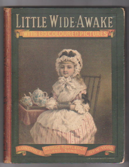 Image for Little Wide Awake 1883 :  With 130 Coloured Pictures, a Coloured Annual for Children