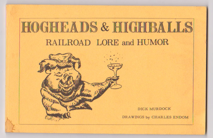 Image for Hogheads and Highballs :  Railroad Lore and Humor