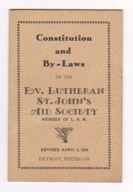 Image for Constitution and By-Laws of the Evangelical Lutheran St. John's Aid Society :  Detroit, Michigan, 1930