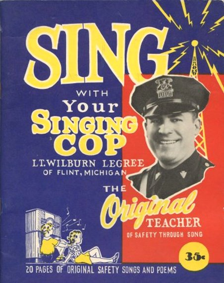 Image for Sing with Your Singing Cop, Wilburn Legree of Flint, Michigan :  The Original Teacher of Safety through Song (Signed)