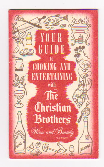 Image for Your Guide to Cooking and Entertaining :  With the Christian Brothers Wines and Brandy