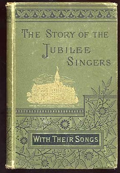 Image for Story of the Jubilee Singers, the :  With Their Songs