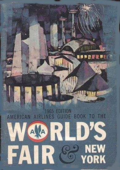 Image for American Airlines Guide Book to the World's Fair and New York :  New York World's Fair, 1964-1965