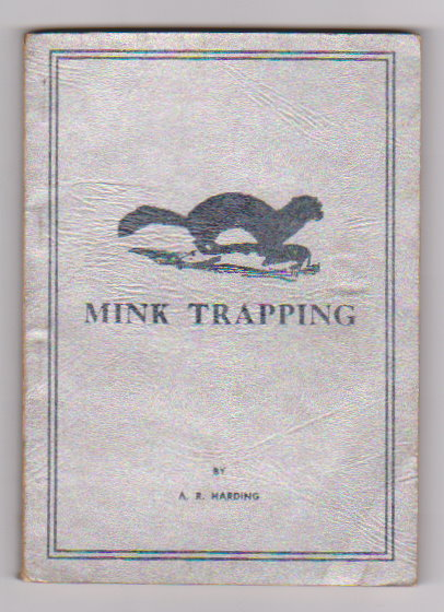 Image for Mink Trapping :  A Book of Instruction Giving Many Methods of Trapping, a Valuable Book for Trappers