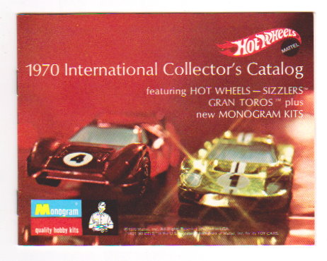Image for Mattel Hot Wheels :  1970 International Collectors Catalog, Featuring Hot Wheels Sizzlers, Gran Toros, Plus New Monogram Kits