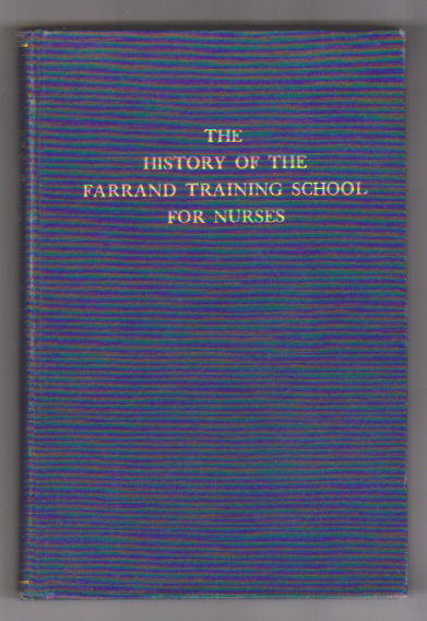 Image for History of the Farrand Training School for Nurses, The