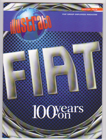 Image for Illustrato Fiat :  100 Years On, Fiat Group Employees Magazine, Special Issue, Volume 47, Number 6, July 1999