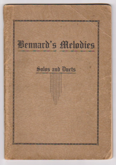 Image for Bennard's Melodies, Solos and Duets (Signed) :  A Choice Collection of Gospel Songs Suitable for Revival Campaigns, Camp Meetings, and all Church Services