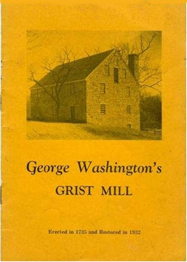 Image for George Washington's Grist Mill :  Erected in 1735 and Restored in 1932