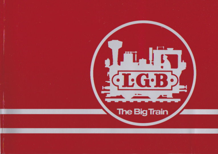 Image for LGB, the Big Train :  Lehmann Gross Bahn, Model Train Catalogue, 1980