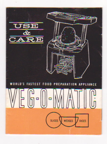 Image for Veg-O-Matic :  Use and Care of the World's Fastest Food Preparation Appliance, 1963