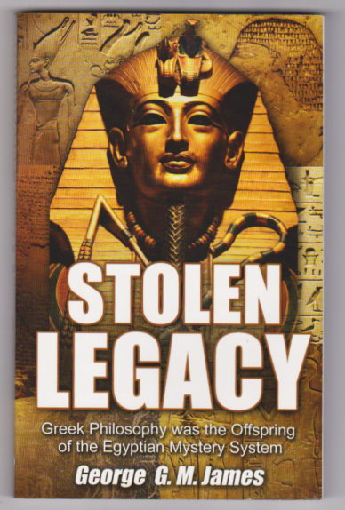 Image for Stolen Legacy :  Greek Philosophy Was the Offspring of the Egyptian Mystery System