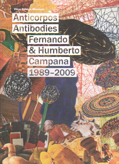 Image for Anticorpos, os Trabalhos de Fernando e Humberto Campana 1989-2009 : (Signed) Antibodies, the Works of Fernando and Humberto Cambana 1989-2009