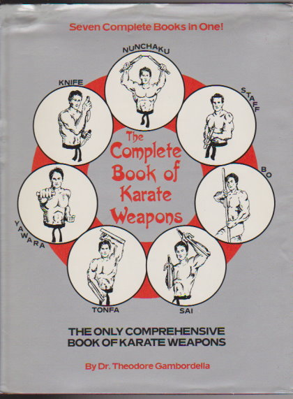 Image for Complete Book of Karate Weapons, the :  The Only Comprehensive Book of Karate Weapons