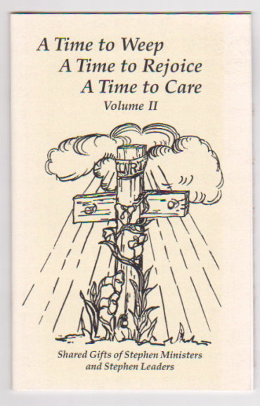 Image for Time to Weep, a Time to Rejoice, a Time to Care, Volume 2 :  Shared Gifts of Stephen Ministers and Stephen Leaders