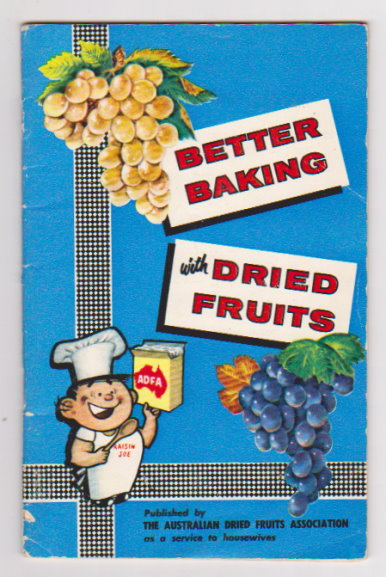 Image for Better Baking with Dried Fruits :  Better Baking with Currants, Sultanas and Seeded Raisins, Dried Peaches and Apricots