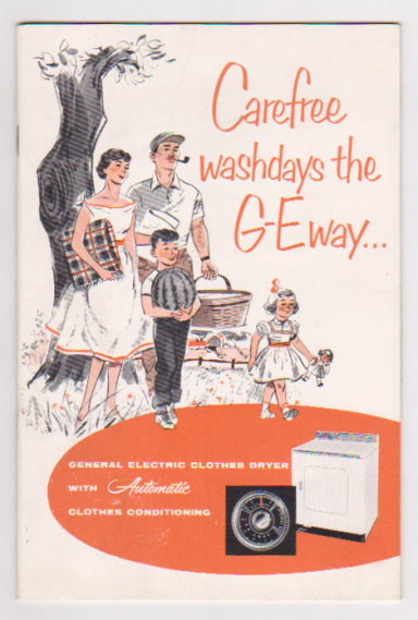 Image for Carefree Washdays the GE Way :  General Electric Clothes Dryer with Automatic Clothes Conditioning