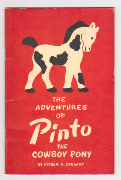 Image for Adventures of Pinto, the Cowboy Pony, the :  How He Met Chick-A-Ree of the Gray Squirrel Network, Bobo, the Circus Bear, Fawnie, the Talking Deer, and Josie Jump-Up, the Friendly Skunk