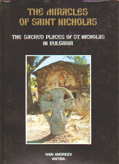Image for Miracles of Saint Nicholas, the :  The Sacred Places of St. Nicholas in Bulgaria