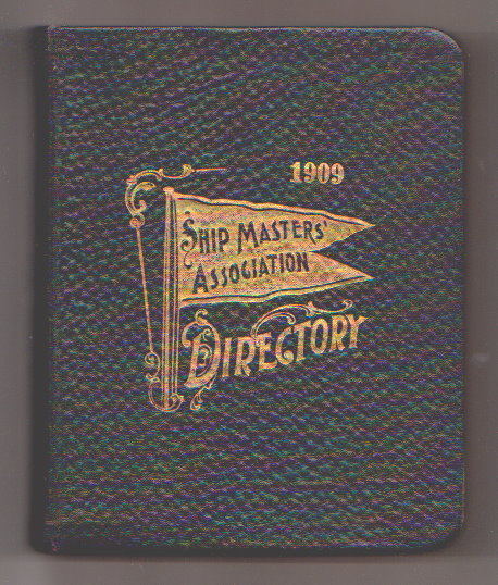 Image for Ship Masters Association Directory, 1909 :  A Directory of Names, Pennant Numbers and Addresses of all Members