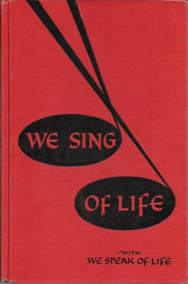 Image for We Sing of Life :   Songs for Children, Young People, Adults