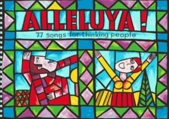 Image for Alleluya ! :  77 Songs for Thinking People, Music Edition