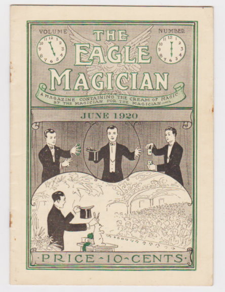 Image for Eagle Magician, the :  Volume 5, Number 6, June 1920, the Cream of Magic by the Magician for the Magician