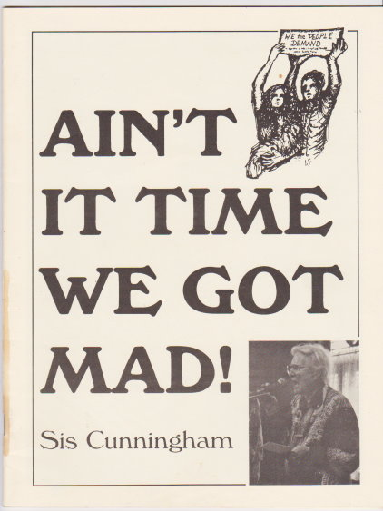 Image for Ain't it Time We Got Mad ! :  Songs by Sis Cunningham