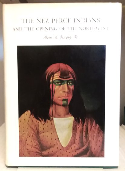 Image for Nez Perce Indians, the :  And the Opening of the Northwest