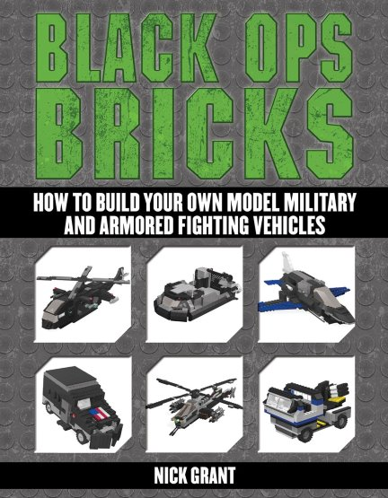 Image for Black Ops Bricks :  How to Build Your Own Model Military and Armored Fighting Vehicles (Lego)