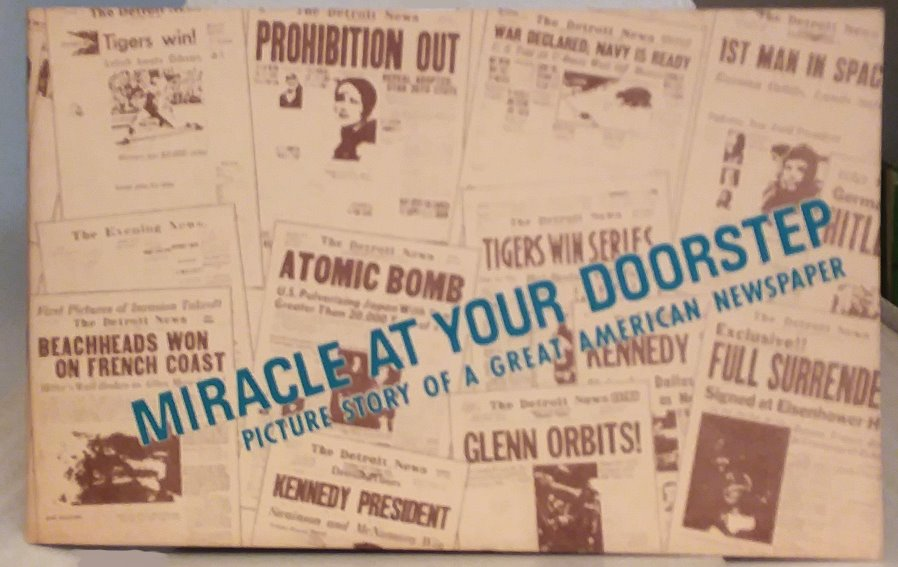 Image for Miracle at Your Doorstep :  Picture Story of a Great American Newspaper