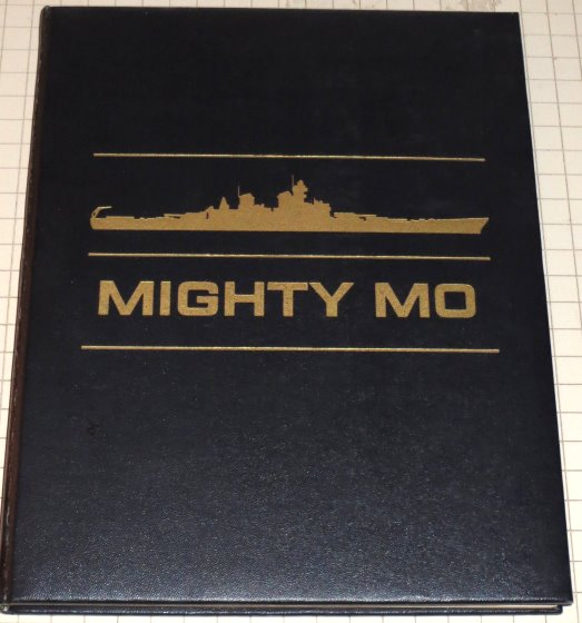 Image for Mighty Mo :  The U. S. S. Missouri, a Biography of the Last Battleship