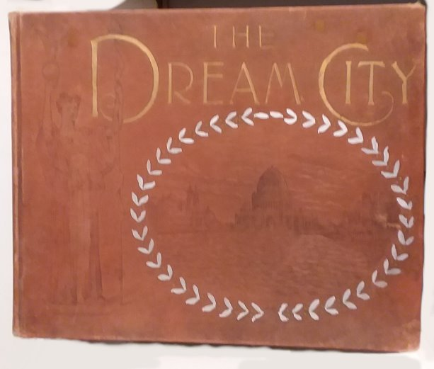 Image for Dream City, the :  A Portfolio of Photographic Views of the World's Columbian Exposition
