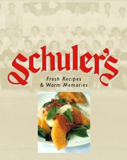 Image for Schuler's :  Fresh Recipes and Warm Memories (Signed)