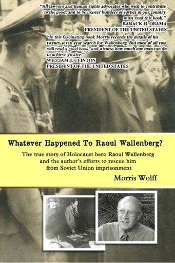 Image for Whatever Happened to Raoul Wallenberg ? (Signed) :  The True Story of Holocaust Hero Raul Wallenberg and the Author's Efforts to Rescue Him from Soviet Union Imprisonment